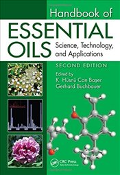 Handbook of Essential Oils : Science, Technology, and Applications, Second Edition -