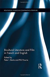 Bicultural Literature and Film in French and English   - Barta, Peter I.