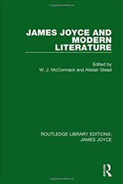 James Joyce and Modern Literature   - McCormack, W. J.