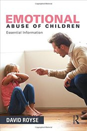 Emotional Abuse of Children: Essential Information - Royse, David