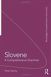 Slovene : A Comprehensive Grammar  - Herrity, Peter