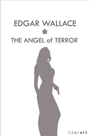 Angel of Terror - Wallace, Edgar