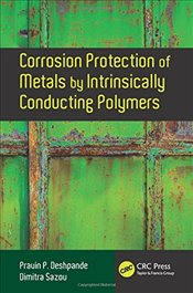 Corrosion Protection of Metals by Intrinsically Conducting Polymers - Deshpande, Pravin P.