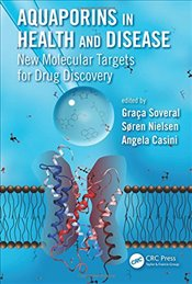 Aquaporins in Health and Disease : New Molecular Targets for Drug Discovery - Soveral, Graca