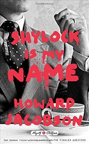Shylock is My Name  - Jacobson, Howard