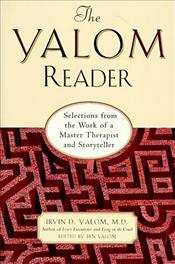 Yalom Reader : Selections from the Work of a Master Therapist and Storyteller - Yalom, Irvin D.