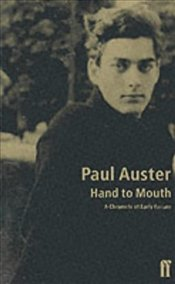 Hand to Mouth : Chronicle of Early Failure - Auster, Paul