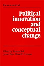 Political Innovation and Conceptual Change - Ball, Terence