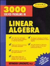 Schaums Outline of 3000 Solved Problems in Linear Algebra - Lipschutz, Seymour