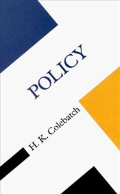 Policy : Concepts in the Social Sciences - COLEBATCH, H.K.