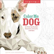 Trianimals: Color Me Dog: 60 Color-By-Number Geometric Artworks with Bark - Karaduman, Çetin Can
