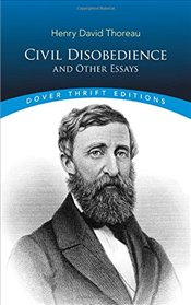 Civil Disobedience and Other Essays - Thoreau, Henry David