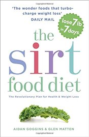 Sirtfood Diet : The Revolutionary Plan for Health and Weight Loss - Goggins, Aidan
