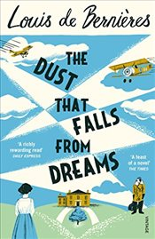 Dust that Falls from Dreams - De Bernieres, Louis