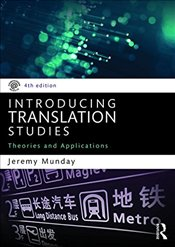Introducing Translation Studies 4e : Theories and Applications - Munday, Jeremy