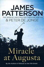 Miracle at Augusta - Patterson, James