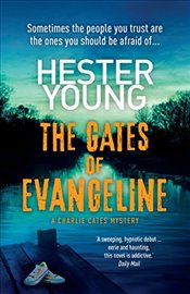 Gates of Evangeline (Charlie Cates Mystery 1) - Young, Hester