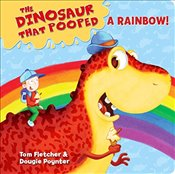 Dinosaur That Pooped A Rainbow! - Fletcher, Tom