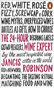 24-Hour Wine Expert - Robinson, Jancis