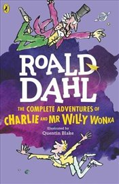 Complete Adventures of Charlie and Mr Willy Wonka (Dahl Fiction) - Dahl, Roald