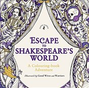 Escape to Shakespeares World: A Colouring Book Adventure - Shakespeare, William