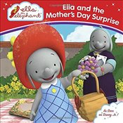 Ella and the Mothers Day Surprise (Ella the Elephant) -