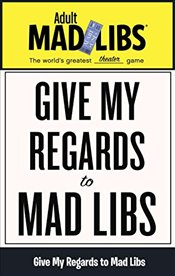 Give My Regards to Mad Libs (Adult Mad Libs) - Sedita, Francesco
