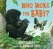 Who Woke the Baby? - Clarke, Jane