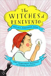 All Powerful Ring : Witches of Benevento - Marciano, Bemelmans, John