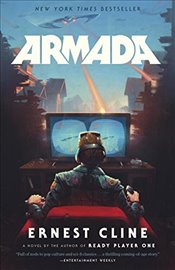 Armada : A Novel by the Author of Ready Player One - Cline, Ernest