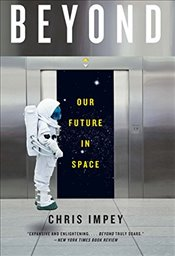 Beyond : Our Future in Space - Impey, Chris
