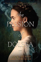 Passion of Dolssa - Berry, Julie