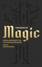 Book of Magic: From Antiquity to the Enlightenment (Hardcover Classics) - Copenhaver, Brian