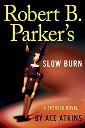 Robert B. Parkers Slow Burn (Spenser) - Atkins, Ace