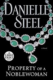 Property of a Noblewoman (Random House Large Print) - Steel, Danielle