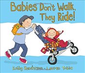 Babies Dont Walk, They Ride! - Henderson, Kathy