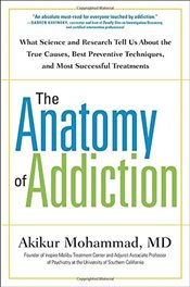 Anatomy of Addiction: What Science and Research Tell Us about the True Causes, Best Preventive Techn - Mohammad, Akikur