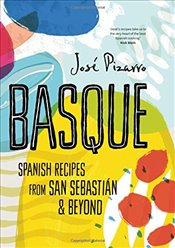 Basque: Spanish Recipes from San Sebastian & Beyond - Pizarro, Jose