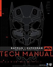 Batman v Superman: Dawn Of Justice: Tech Manual - Newell, Adam