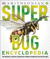 Super Bug Encyclopedia - DK Publishing