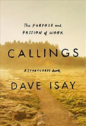 Callings: The Purpose and Passion of Work (Storycorps Book) - Isay, Dave