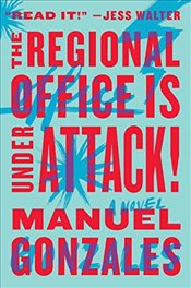Regional Office Is Under Attack! - Gonzales, Manuel