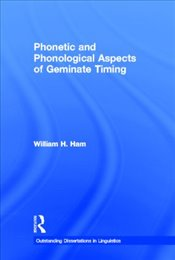 Phonetic and Phonological Aspects of Geminate Timing  - Ham, William