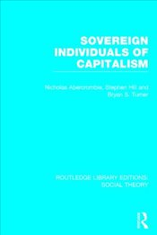 Sovereign Individuals of Capitalism  - Turner, Bryan S.