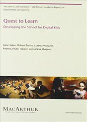 Quest to Learn : Developing the School for Digital Kids  - Salen, Katie