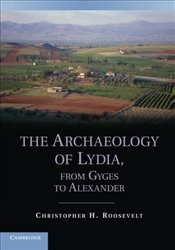 Archaeology of Lydia, from Gyges to Alexander - Roosevelt, Christopher H.