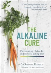 Alkaline Cure : The 14 Day Diet and Anti-ageing Plan - Domenig, Stephan