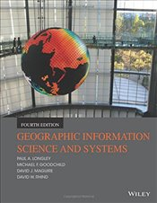 Geographic Information Science and Systems 4e - Longley, Paul A.
