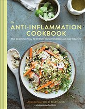 Anti-Inflammation Cookbook : The Delicious Way to Reduce Inflammation and Stay Healthy - Haas, Amanda