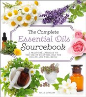 Complete Essential Oils Sourcebook - Lawless, Julia